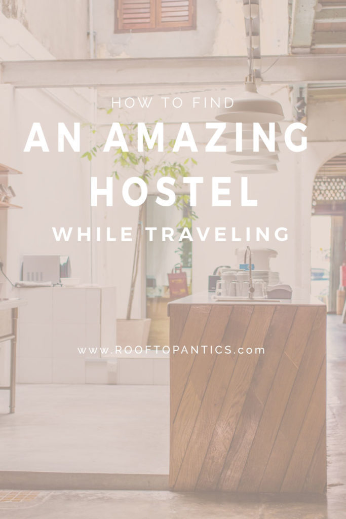how_to_find_amazing_hostels_tips_rooftopantics_traveltips