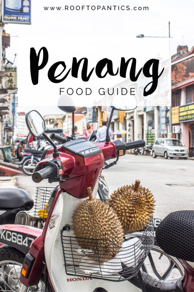 penang_food_guide_streetfood_rooftopantics_traveltips_durian